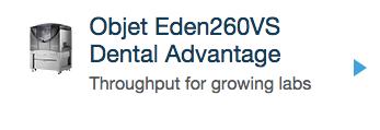 objet-eden260vs-dental-advantage-link