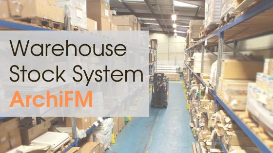 ระบบ Warehouse Stock ของ ArchiFM